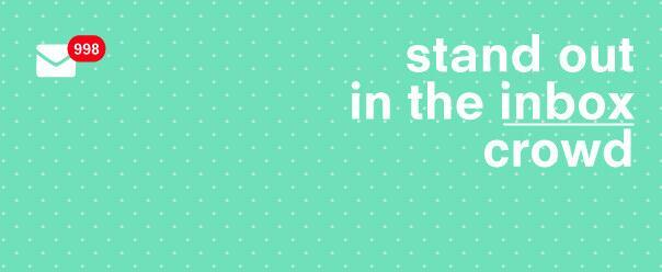 stand out in the inbox crowd design agency sydney melbourne