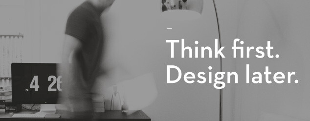 Think First. Design Later: a marketing snap shot by Creative Order